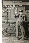 The Life & Times of Wee Willy Brown